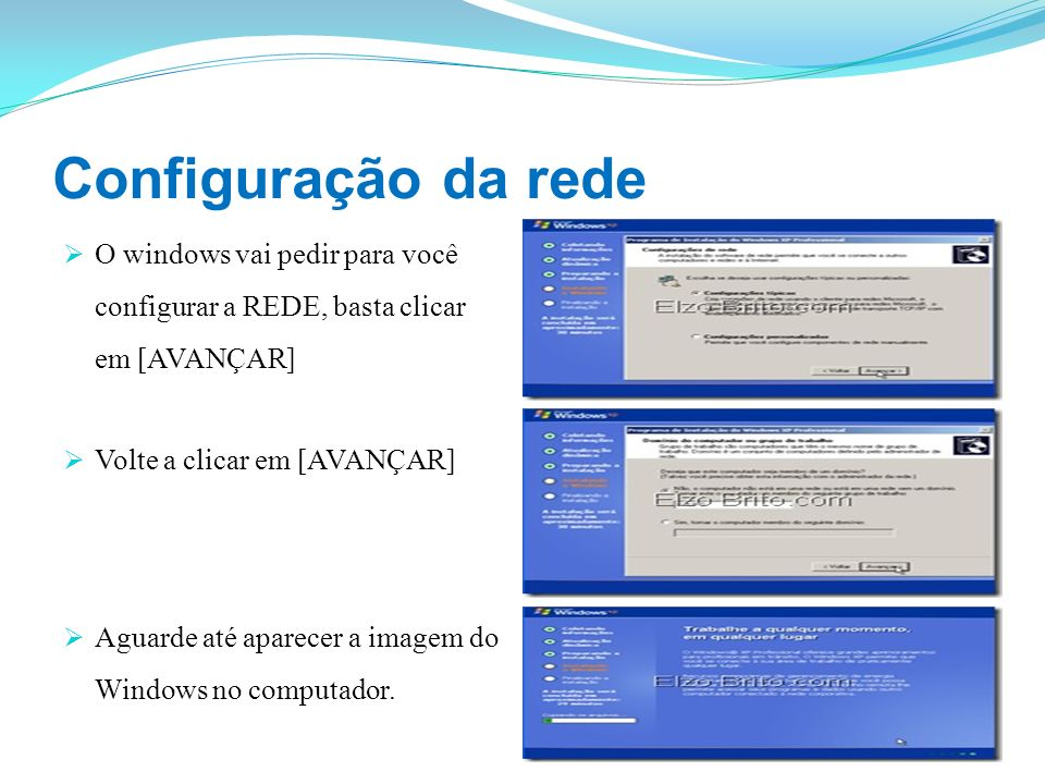 Configuração da redeO windows vai pedir para você configurar a REDE, basta clicar em [AVANÇAR] Volte a clicar em [AVANÇAR]